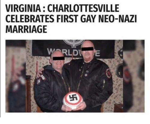 Neo Nazi: VIRGINIA: CHARLOTTESVILLE  CELEBRATES FIRST GAY NEO-NAZI  MARRIAGE  WORLD