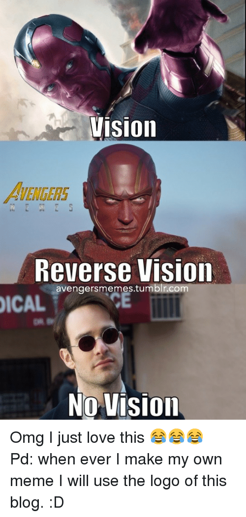 Love, Meme, and Omg: vision  AVENGERS  Reverse Visio  avengersmemes.tumblr.com  NQ Uision <p>Omg I just love this 😂😂😂 <br/> Pd: when ever I make my own meme I will use the logo of this blog. :D</p>