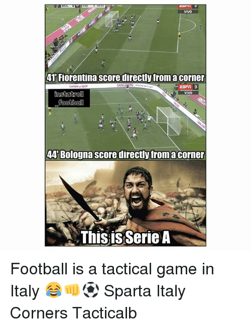Football, Memes, and Game: VIVO  41 Fiorentina score directly fromacorner  ESrn 3  ViVO  footba  44'Bologna score directly froma corner  ThisisSerie A Football is a tactical game in Italy 😂👊⚽️ Sparta Italy Corners Tacticalb
