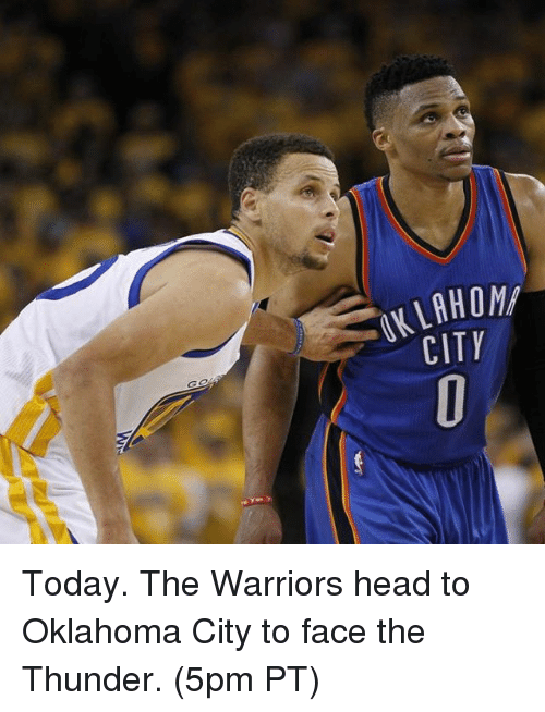 Basketball, Golden State Warriors, and Sports: VKLAHOM/  CITY  O Y  HT  LC Today. The Warriors head to Oklahoma City to face the Thunder. (5pm PT)