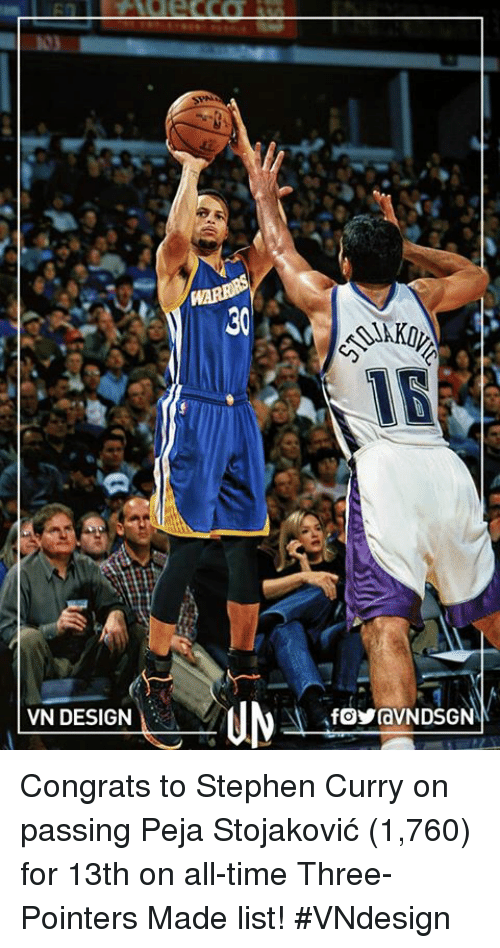 Memes, Stephen, and Stephen Curry: VN DESIGN  fOYraVNDSGN Congrats to Stephen Curry on passing Peja Stojaković (1,760) for 13th on all-time Three-Pointers Made list!  #VNdesign