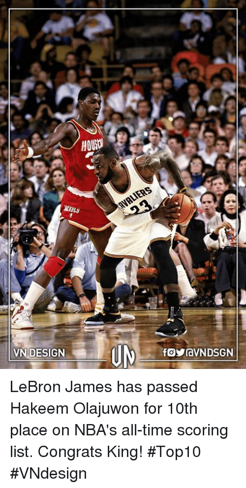 LeBron James, Memes, and Lebron: VN DESIGN  HOUND  OYraVNDSGN LeBron James has passed Hakeem Olajuwon for 10th place on NBA's all-time scoring list.  Congrats King! #Top10  #VNdesign