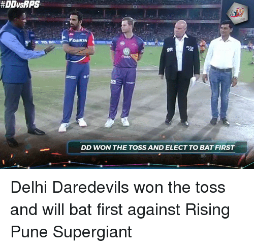 Memes, 🤖, and Bat: VoAIKIN  DD WON THE TOSSAND ELECT TO BAT FIRST Delhi Daredevils won the toss and will bat first against Rising Pune Supergiant