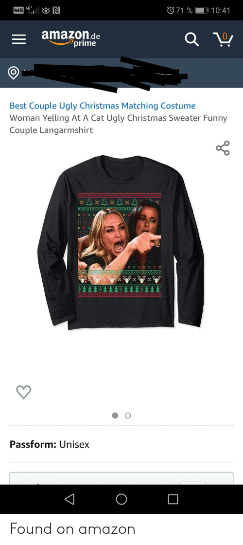 Funny Couple: VoLTE N  4G+  O71 %  D 10:41  amazon.de  prime  Best Couple Ugly Christmas Matching Costume  Woman Yelling At A Cat Ugly Christmas Sweater Funny  Couple Langarmshirt  x x  XX+  X+X+X  X+X+X+X+X+X  Passform: Unisex  O Found on amazon