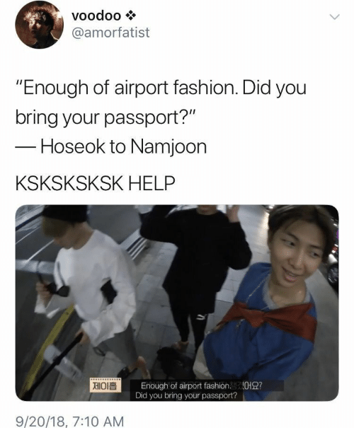 """voodoo: voodoo  @amorfatist  """"Enough of airport fashion. Did you  bring your passport?""""  -Hoseok to Namjoon  KSKSKSKSK HELP  