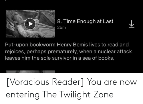 Twilight: [Voracious Reader] You are now entering The Twilight Zone
