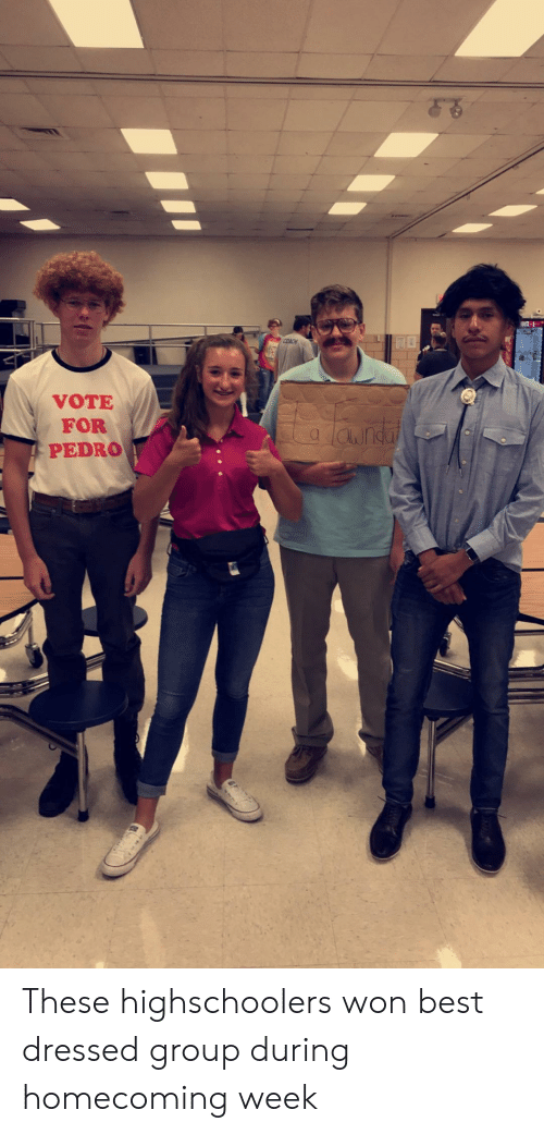 vote for pedro: VOTE  FOR  PEDRO  VE These highschoolers won best dressed group during homecoming week