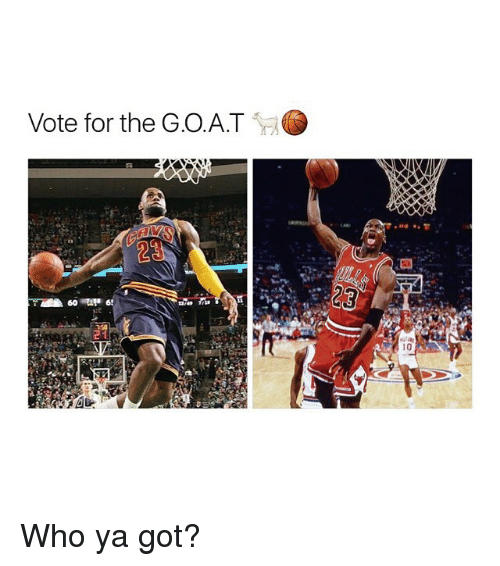 Memes, Goat, and 🤖: Vote for the GOAT Who ya got?