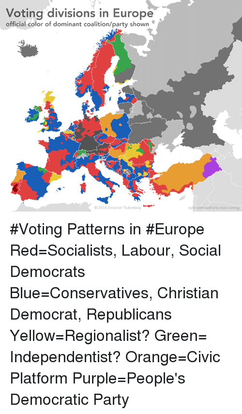 Dank, Party, and Democratic Party: Voting divisions in Europe  official color of dominant coalition/party shown  2014 Alexandr Trubetskoy  ispol.com/sasha/europe-voting #Voting Patterns in #Europe  Red=Socialists, Labour, Social Democrats Blue=Conservatives, Christian Democrat, Republicans Yellow=Regionalist? Green= Independentist? Orange=Civic Platform Purple=People's Democratic Party
