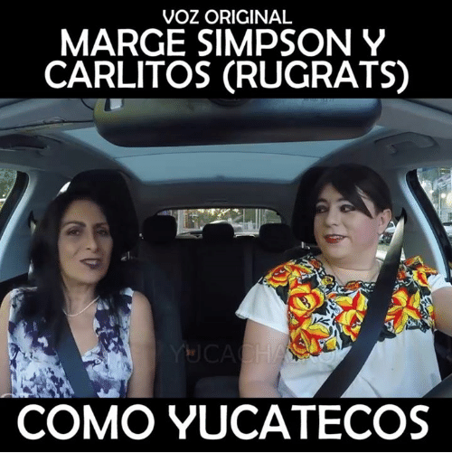 Marge Simpson, Memes, and 🤖: VOZ ORIGINAL  MARGE SIMPSON Y  CARLITOS CRUGRATSO  COMO YUCATECOS