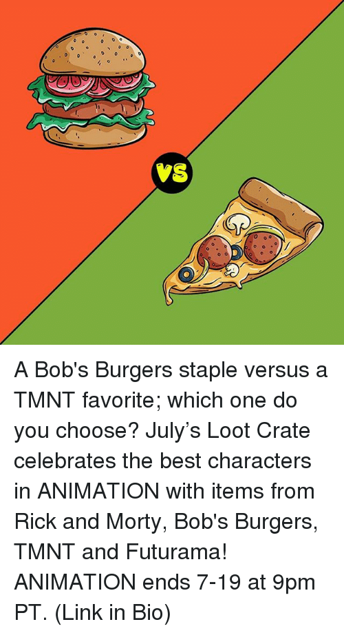 Memes, Rick and Morty, and Best: vs A Bob's Burgers staple versus a TMNT favorite; which one do you choose? July's Loot Crate celebrates the best characters in ANIMATION with items from Rick and Morty, Bob's Burgers, TMNT and Futurama! ANIMATION ends 7-19 at 9pm PT. (Link in Bio)