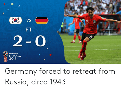 Retreat: VS  FT  2-O  FIFA WORLD CUP  RUSSIA  2018 Germany forced to retreat from Russia, circa 1943