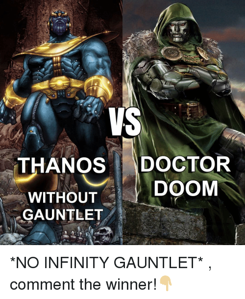 Infiniti: VS  THAN OS  DOCTOR  DOOM  WITHOUT  GAUNTLET *NO INFINITY GAUNTLET* , comment the winner!👇🏼