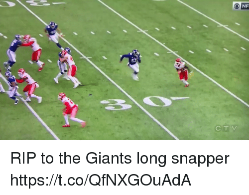 Nfl, Giants, and Rip: vt  CT V RIP to the Giants long snapper  https://t.co/QfNXGOuAdA