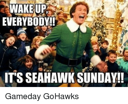 vtakeupm everybody its seahawk sunday gameday gohawks 3730205 vtakeupm everybody! its seahawk sunday!! gameday gohawks seattle,Seahawks Game Day Meme