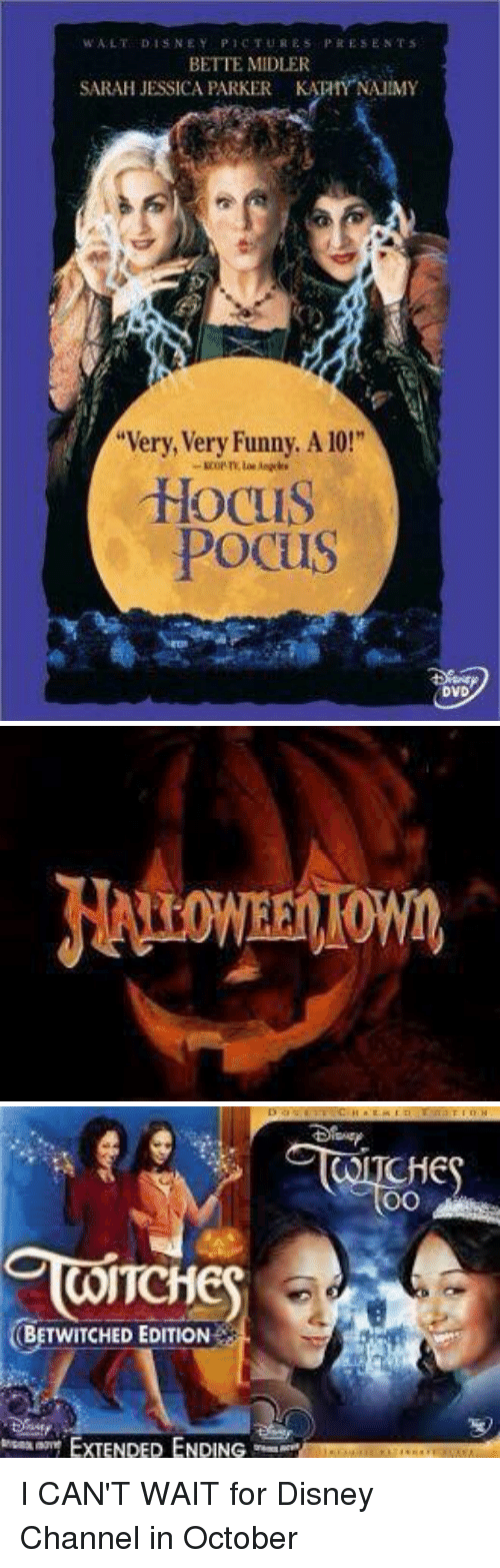 """Disney Channel: w A LT DISNEY PICTURES PRESENT s  BETTE MIDLER  SARAH JESSICA PARKER KA NAUIMY  """"Very, Very Funny, A 10!""""  Hocus  Pocus  DVD   WITC  OBETWITCHED EDITION  EXTENDED ENDING  CHE  OO I CAN'T WAIT for Disney Channel in October"""