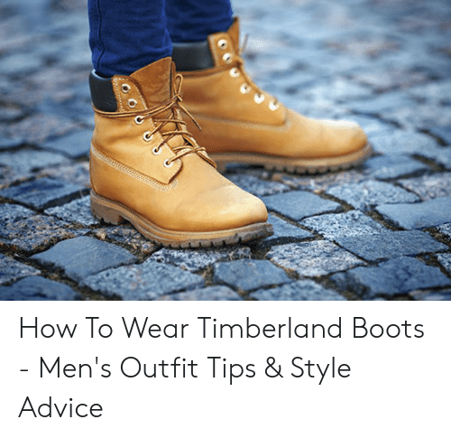 Suponer Una buena amiga Penetrar  W D How to Wear Timberland Boots - Men's Outfit Tips & Style Advice |  Advice Meme on SIZZLE