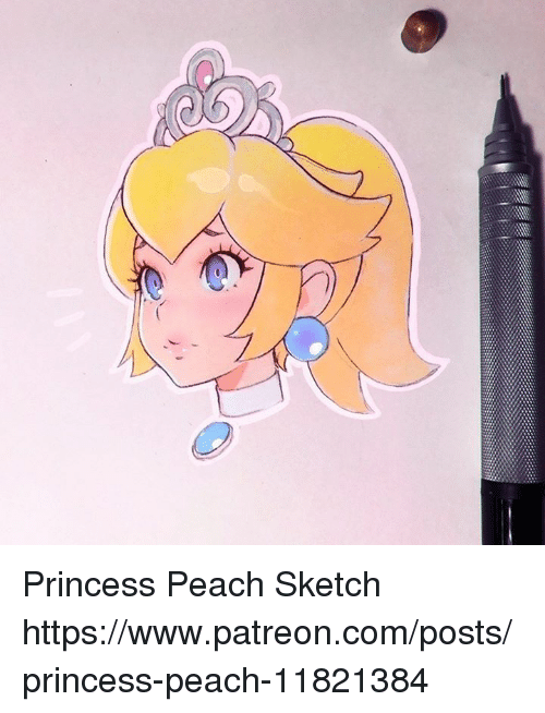 Princesses Peach: w Princess Peach Sketch   https://www.patreon.com/posts/princess-peach-11821384