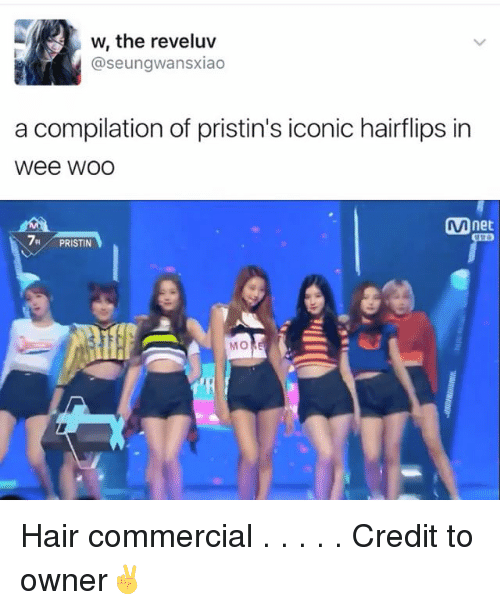 Wee Woo: w, the reveluv  @seungwansxiao  a compilation of pristin's iconic hairflips in  Wee WOO  net  7H PRISTIN  MO Hair commercial . . . . . Credit to owner✌
