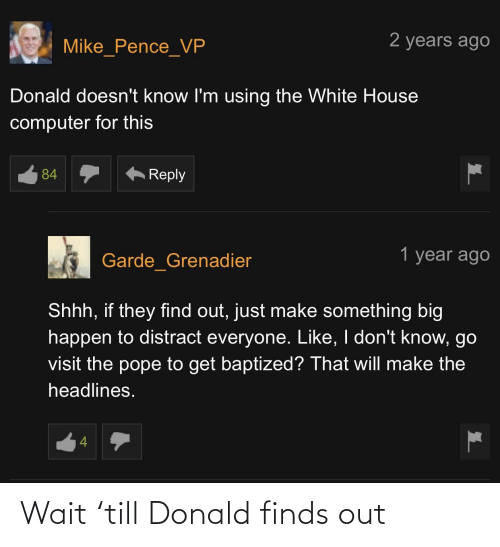 donald: Wait 'till Donald finds out