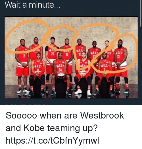 Memes, Kobe, and 🤖: Wait a minute  28  35  AE  24 Sooooo when are Westbrook and Kobe teaming up? https://t.co/tCbfnYymwl