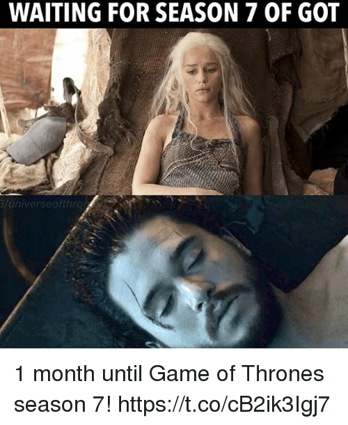 Game Of Thrones Season 7: WAITING FOR SEASON 7 OF GOT  universeofthro 1 month until Game of Thrones season 7! https://t.co/cB2ik3Igj7