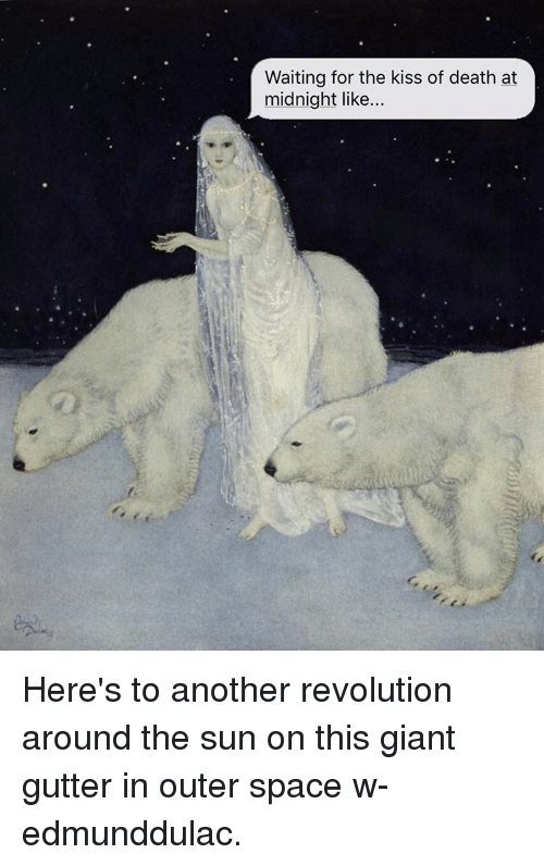 Paintings, Giant, and Giants: Waiting for the kiss of death at  midnight like... Here's to another revolution around the sun on this giant gutter in outer space w- edmunddulac.