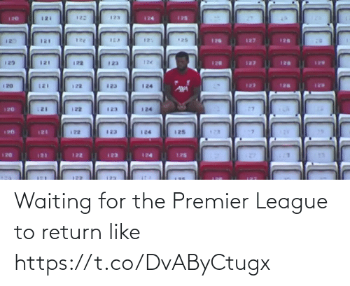 Waiting For: Waiting for the Premier League to return like https://t.co/DvAByCtugx
