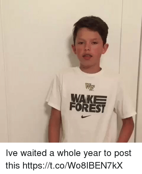 Relatable, Forest, and Wake Forest: WAKE  FOREST Ive waited a whole year to post this  https://t.co/Wo8IBEN7kX