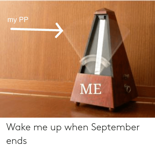 wake me up when september ends: Wake me up when September ends