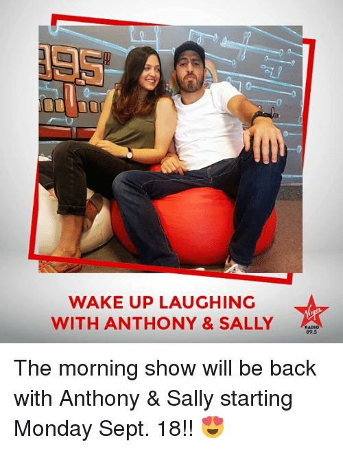 Memes, Monday, and Sept: WAKE UP LAUGHING  WITH ANTHONY & SALLY  89.5 The morning show will be back with Anthony & Sally starting Monday Sept. 18!! 😍