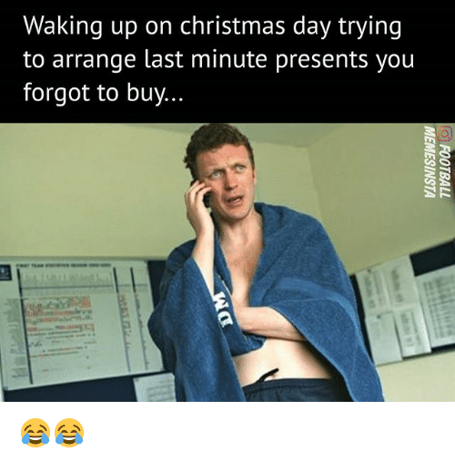 Christmas, Memes, and 🤖: Waking up on christmas day trying  to arrange last minute presents you  forgot to buy... 😂😂