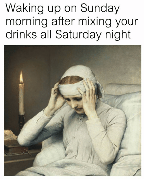 Sunday, Classical Art, and All: Waking up on Sunday  morning after mixing your  drinks all Saturday night
