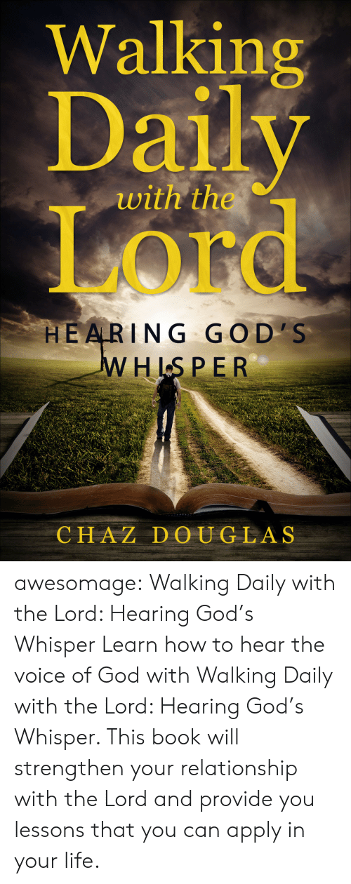 hls: Walking  Daily  Or  with the  HE ARING GO D'S  HLS PE R  CHAZ DOUGLAS awesomage:   Walking Daily with the Lord: Hearing God's Whisper   Learn how to hear the voice of God with Walking Daily with the Lord: Hearing God's Whisper. This book will strengthen your relationship with the Lord and provide you lessons that you can apply in your life.