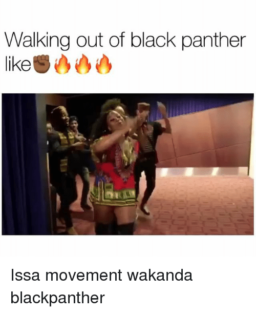 Funny, Black, and Black Panther: Walking out of black panther  like Issa movement wakanda blackpanther