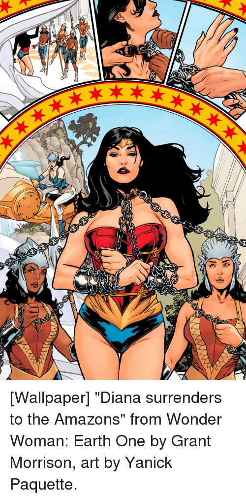 """surrenders: [Wallpaper] """"Diana surrenders to the Amazons"""" from Wonder Woman: Earth One by Grant Morrison, art by Yanick Paquette."""