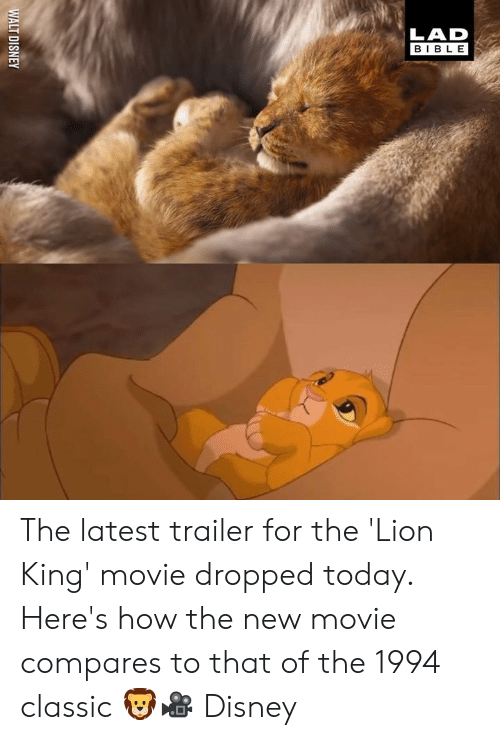 Walt Disney: WALT DISNEY The latest trailer for the 'Lion King' movie dropped today. Here's how the new movie compares to that of the 1994 classic 🦁🎥  Disney