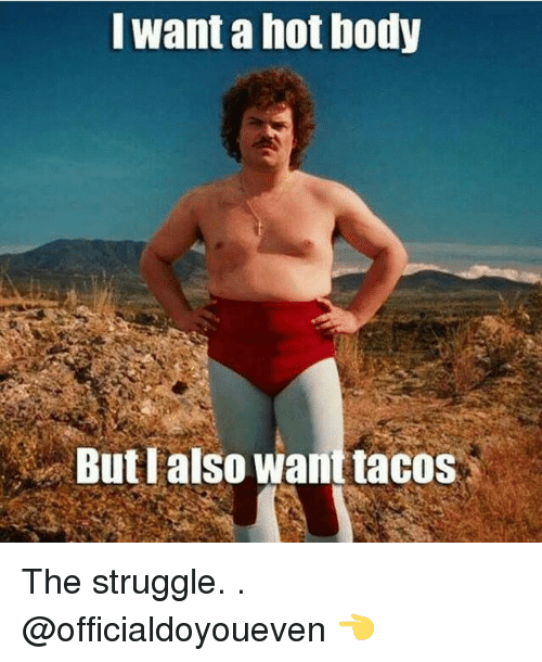 Gym: want a hot body  But I also want tacos The struggle. . @officialdoyoueven 👈