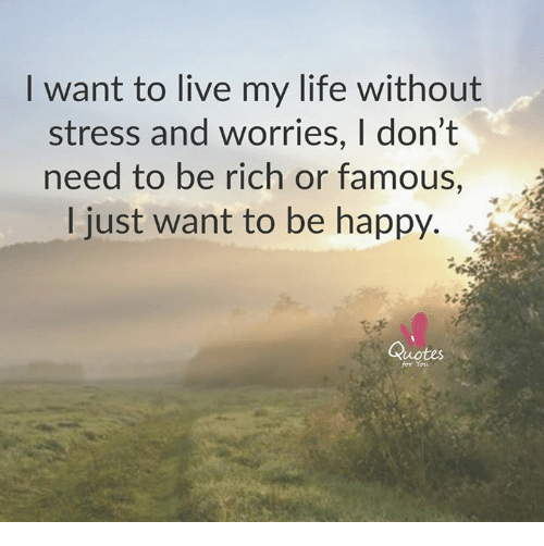 a fulfilling life of happiness without worries Tasty food, good beer, smiles, massages, and laughs no regrets, no worries,  via how to find fulfilling  from authentic happiness: a full life consists in.
