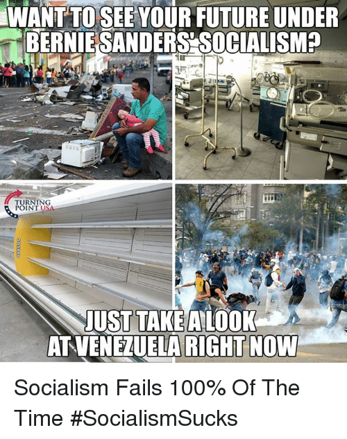 Anaconda, Bernie Sanders, and Future: WANT TO SEE YOUR FUTURE UNDER  BERNIE SANDERS SOCIALISM  TURNING  POINT USA  JUST TAKE A LOOK  ATVENEMUELA RIGHT NOW Socialism Fails 100% Of The Time #SocialismSucks