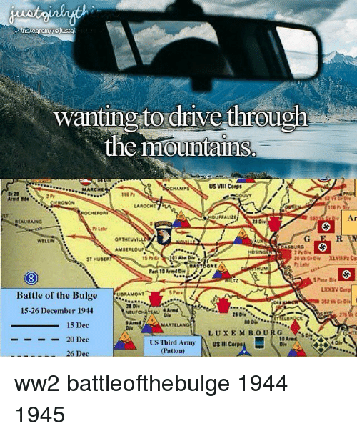 asas: wanting to drive through  the mountaihs.  wantin 2 tordrive through  US VIII Corps  MARCHE  29  And Bde  1s6 Pt  LAROCHE  FALIZE  BLAURAING  WELLN  AMBERLOUP  ST HUBERT  15hGr  ASa Die  ASTOONE/9  Part 10Arnd D  UIZ  S Pata Dis  Battle of the Bulgewo  Battle of the BulgeAMONT  e Bulge ORONT  28 Div  NtURCHATEAU  15-26 December 1944  C.  4 Armd  Di  Arnd TA  Diy  15 Dec  -20 Dec  26 Dec  MANTELANG  LUXEMBOURGD  G ▼.so-  10 Ared  US Third Army  (Patton)  US Ill Corp  sA  4 Div ww2 battleofthebulge 1944 1945