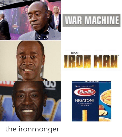 "Iron Man: WAR MACHINE  black  IRON MAN  TMI  NIGATONI  sTALY'S 1 BRAND OF PASTA  Barilla  NIGATONI  ""AL DENTE PERFECTION  IN 12 MINUTES the ironmonger"