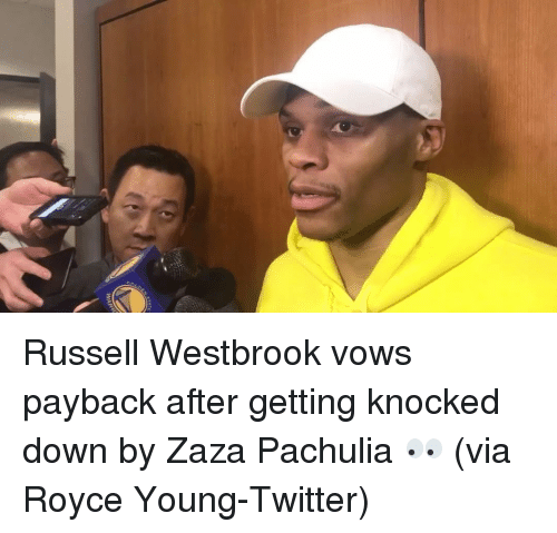 knock down: WAR Russell Westbrook vows payback after getting knocked down by Zaza Pachulia 👀 (via Royce Young-Twitter)