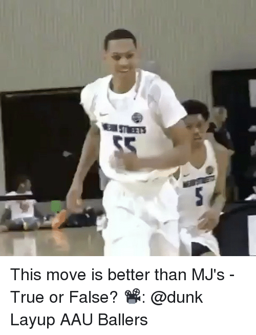 AAU: war STEETS This move is better than MJ's - True or False? 📽: @dunk Layup AAU Ballers