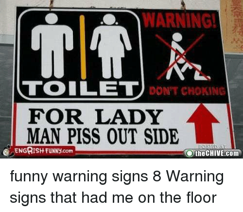 warning toilet dont choking for lady man piss out side 6168806 🔥 25 best memes about funny warning signs funny warning signs