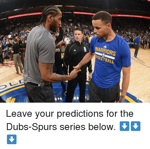 Basketball, Golden State Warriors, and Sports: WARRIORS  ASKETBALL Leave your predictions for the Dubs-Spurs series below. ⬇️⬇️⬇️