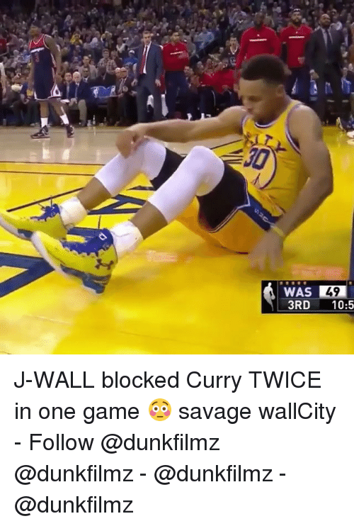Memes, Savage, and Game: WAS 49  3RD 10:5  49 J-WALL blocked Curry TWICE in one game 😳 savage wallCity - Follow @dunkfilmz @dunkfilmz - @dunkfilmz - @dunkfilmz