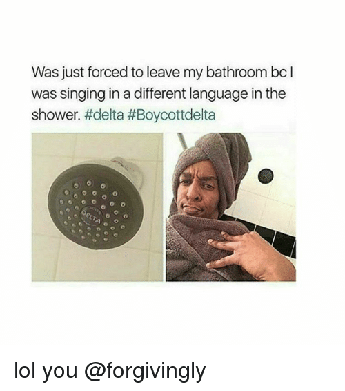 Shower  Singing  and Girl Memes  Was just forced to leave my bathroom bc. Shower Meme  Was Just Forced to Leave My Bathroom Bc I Was Singing