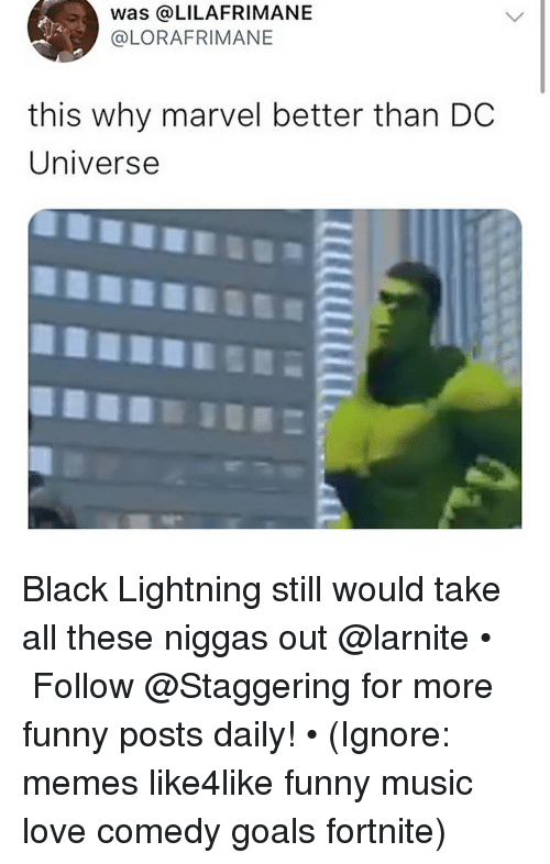dc universe: was @LILAFRIMANE  @LORAFRIMANE  this why marvel better than DC  Universe Black Lightning still would take all these niggas out @larnite • ➫➫➫ Follow @Staggering for more funny posts daily! • (Ignore: memes like4like funny music love comedy goals fortnite)