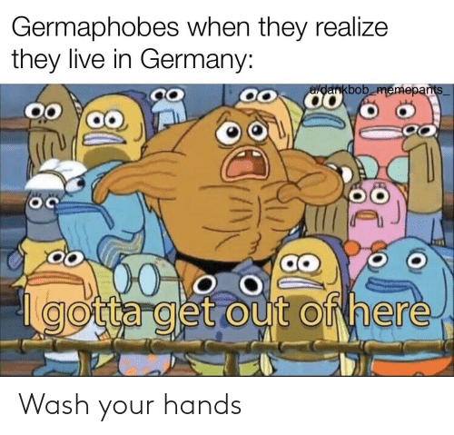 Wash: Wash your hands